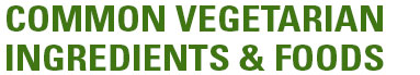 CommonVegetarianIngredientsFoods
