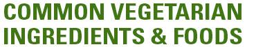 CommonVegetarianIngredientsFoods